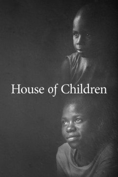 HOUSE OF CHILDREN – a glimpse of life as seen through children at an orphanage in Zimbabwe